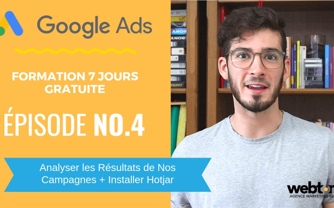 [Formation Google Ads – Épisode 4] Analyser les Résultats de Nos Campagnes + Installer Hotjar