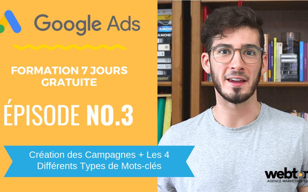 [Formation Google Ads – Épisode 3] Création des Campagnes + Les 4 Différents Types de Mots-clés