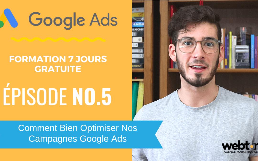 [Formation Google Ads – Épisode 5] Comment Bien Optimiser Nos Campagnes Google Ads Mensuellement